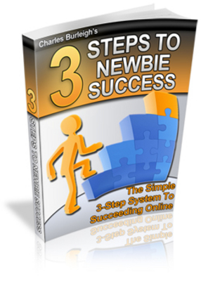 Product picture 3 Steps To Newbie Success!! - Learn The Methods