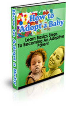 Product picture How To Adopt A Baby - Learn the Secrets