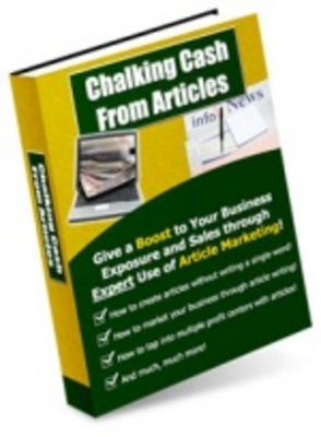 Product picture Chalking Cash From Articles - Make Money with Articles!
