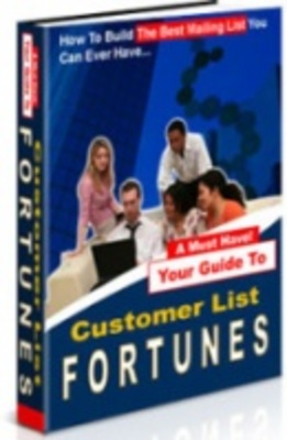 Product picture Customer List Fortunes - The Money is in The List